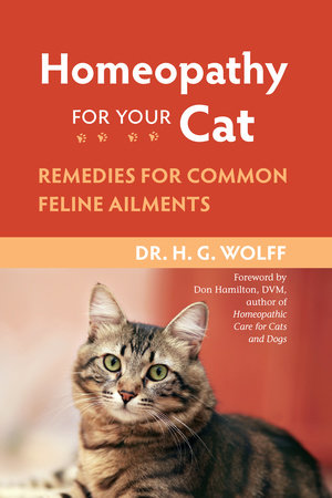 Homeopathy for Your Cat by Dr. H.G. Wolff