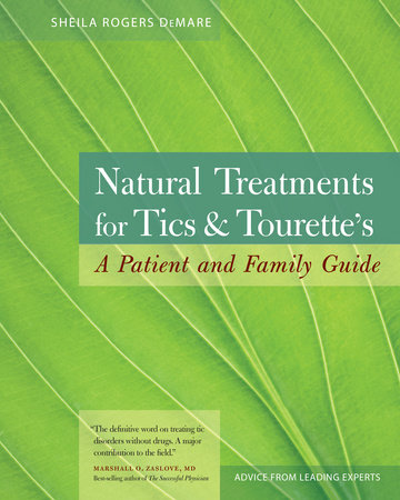 Natural Treatments for Tics and Tourette's by Sheila Rogers DeMare