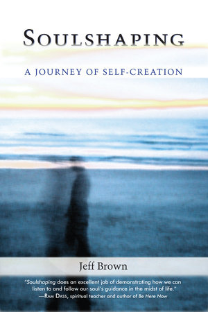 Soulshaping by Jeff Brown