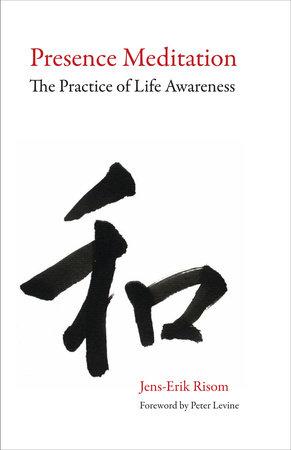 Presence Meditation by Jens-Erik Risom