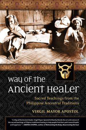 Way of the Ancient Healer by Virgil Mayor Apostol