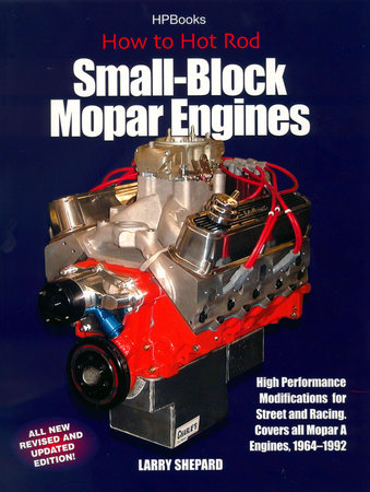 How to Hot Rod Small-Block Mopar Engines by Larry Shepard
