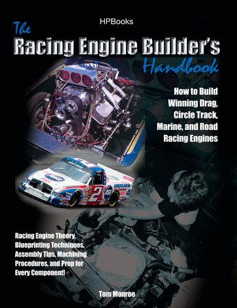 Racing Engine Builder's HandbookHP1492 by Tom Monroe