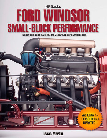 Ford Windsor Small-Block Performance HP1558 by Isaac Martin