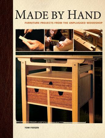 Made by Hand by Tom Fidgen