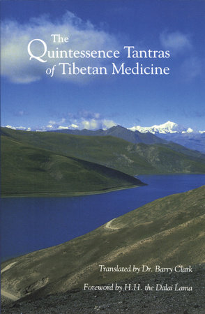 The Quintessence Tantras of Tibetan Medicine by