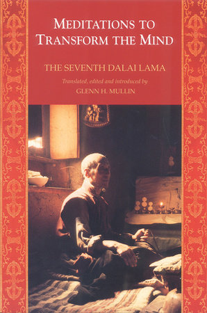 Meditations to Transform The Mind by The 7Th Dalai Lama