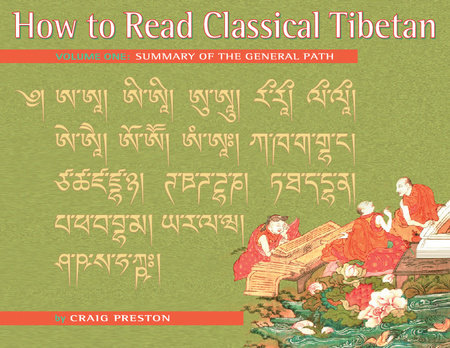 How to Read Classical Tibetan, Vol. 1: by Craig Preston