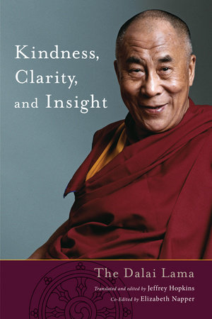 Kindness, Clarity, and Insight by His Holiness The Dalai Lama