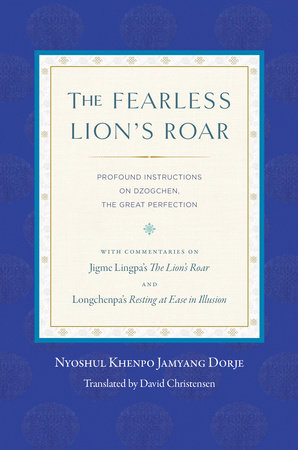 The Fearless Lion's Roar by Nyoshul Khenpo