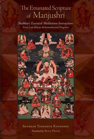 The Emanated Scripture of Manjushri by Shabkar Tsogdruk Rangdrol