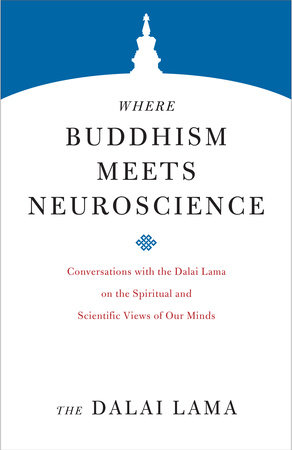 Where Buddhism Meets Neuroscience by The Dalai Lama