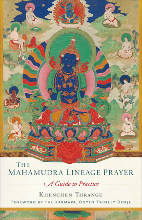 The Mahamudra Lineage Prayer by Khenchen Thrangu