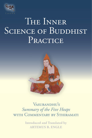 The Inner Science of Buddhist Practice by Artemus B. Engle and Sthiramati