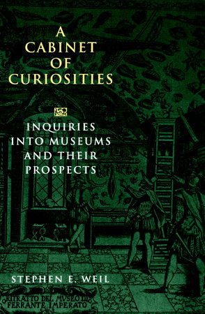 A Cabinet of Curiosities by Stephen Weil