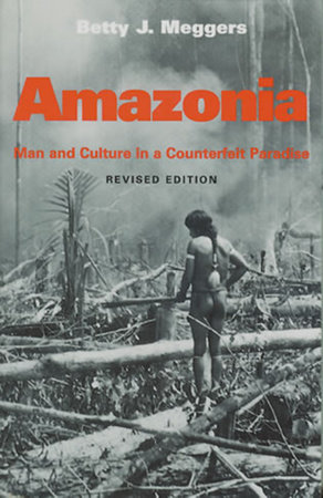 Amazonia by Betty J. Meggers