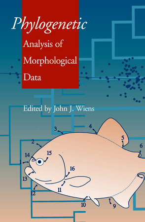 Phylogenetic Analysis of Morphological Data by John J. Wiens