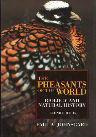 The Pheasants of the World by Paul Johnsgard
