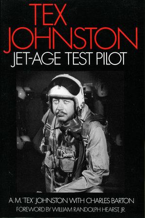 "Tex Johnston by A. M. ""Tex"" Johnston"