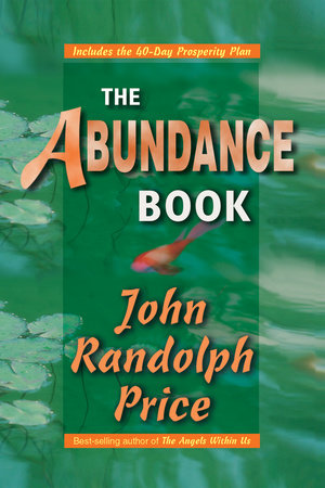 The Abundance Book by John Randolph Price