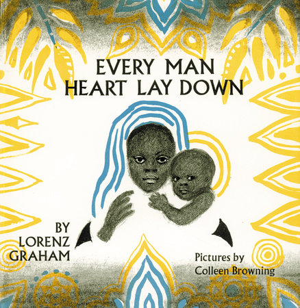 Every Man Heart Lay Down by Lorenz Graham
