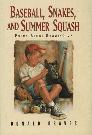Baseball, Snakes, and Summer Squash by Donald Graves