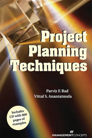 Project Planning Techniques Book (with CD) by Parvis F. Rad and Vittal S. Anantatmula