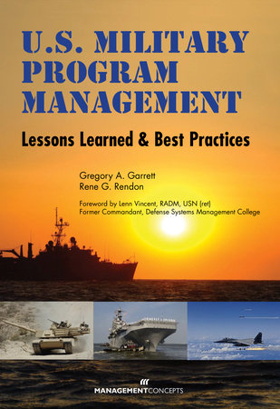 U.S. Military Program Management by Gregory A. Garrett and Rene G. Rendon