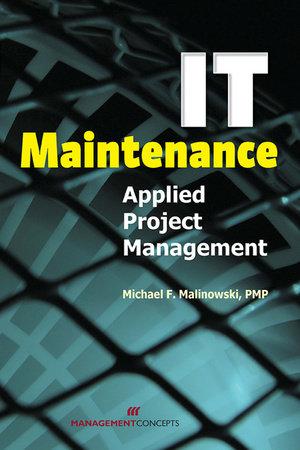 IT Maintenance by Michael F. Malinoski