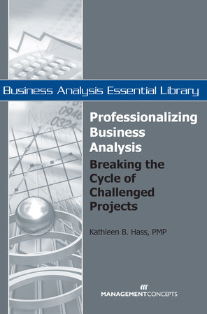Professionalizing Business Analysis by Kathleen B. Hass