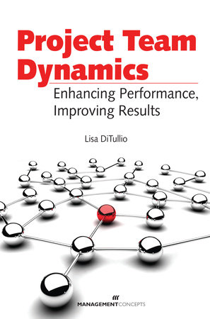 Project Team Dynamics by Lisa Ditullio