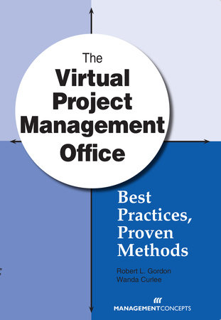 The Virtual Project Management Office by Robert L. Gordon and Wanda Curlee