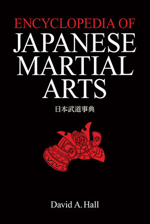 Encyclopedia of Japanese Martial Arts by David A. Hall