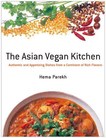 The Asian Vegan Kitchen by Hema Parekh