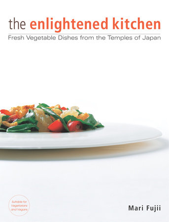 The Enlightened Kitchen by Mari Fujii
