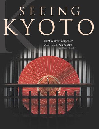 Seeing Kyoto by Juliet Winters Carpenter