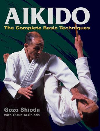 Aikido by Gozo Shioda and Yasuhisa Shioda