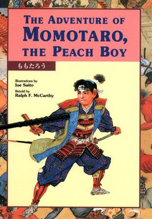 The Adventure of Momotaro, the Peach Boy by Ralph F. McCarthy