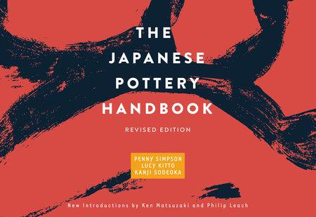 The Japanese Pottery Handbook by Penny Simpson, Lucy Kitto and Kanji Sodeoka