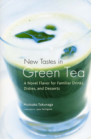 New Tastes in Green Tea by Mutsuko Tokunaga