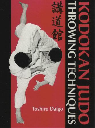 Kodokan Judo Throwing Techniques by Toshiro Daigo