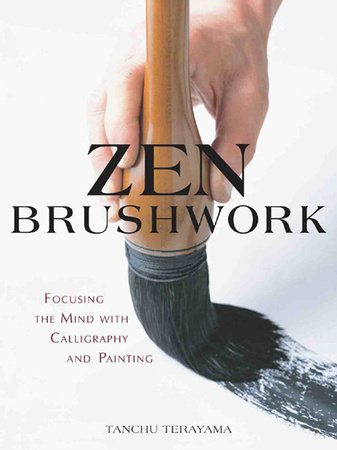 Zen Brushwork by Tanchu Terayama