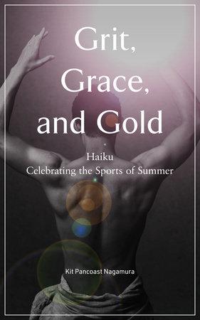Grit, Grace, and Gold by Kit Pancoast Nagamura