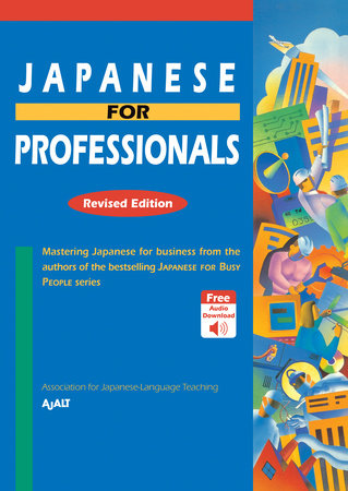 Japanese for Professionals: Revised Edition by AJALT