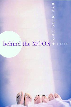 Behind the Moon by Hsu-Ming Teo