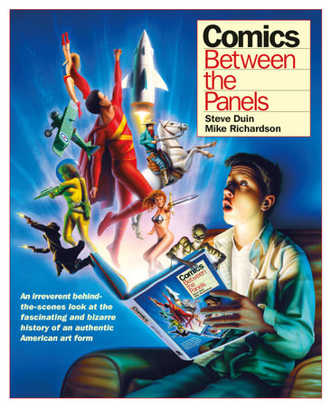 Comics: Between the Panels by Mike Richardson