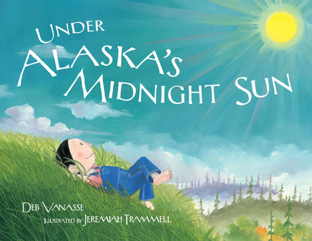 Under Alaska's Midnight Sun by Deb Vanasse