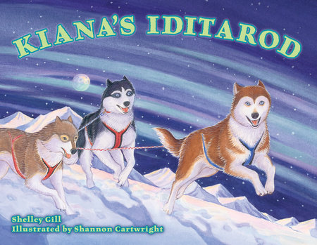 Kiana's Iditarod by Shelley Gill