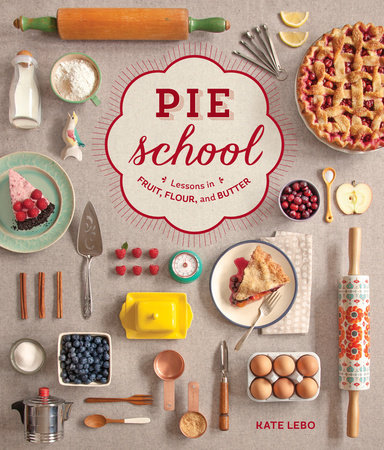 Pie School by Kate Lebo