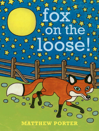 Fox on the Loose! by Matthew Porter